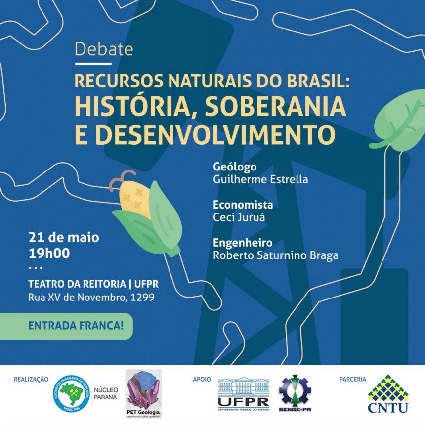 Debate – Recursos naturais do Brasil: história, soberania e desenvolvimento – no Paraná