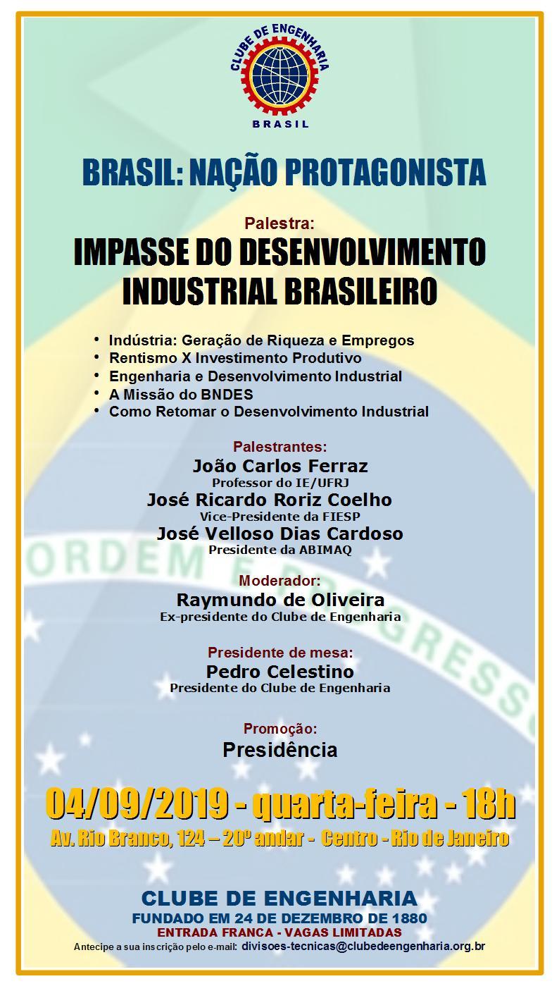 BRASIL:NAÇÃO PROTAGONISTA–IMPASSE DO DESENVOLVIMENTO INDUSTRIAL BRASILEIRO